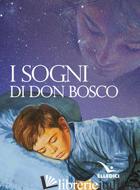 SOGNI DI DON BOSCO (I) - BOSCO GIOVANNI (SAN)