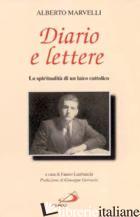 DIARIO E LETTERE. LA SPIRITUALITA' DI UN LAICO CATTOLICO - MARVELLI ALBERTO; LANFRANCHI F. (CUR.)