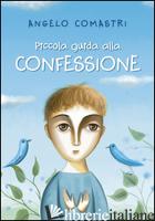 PICCOLA GUIDA ALLE CONFESSIONI - COMASTRI ANGELO
