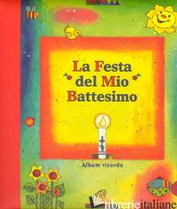 FESTA DEL MIO BATTESIMO. ALBUM RICORDO (LA) - GRAUMANN ULRIKE