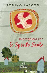 IN PREGHIERA CON LO SPIRITO SANTO - LASCONI TONINO