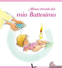 ALBUM RICORDO DEL MIO BATTESIMO. ROSA - DIESSE (CUR.)
