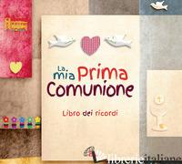 MIA PRIMA COMUNIONE (LA) - AA.VV.