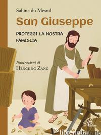 SAN GIUSEPPE. PROTEGGI LA NOSTRA FAMIGLIA - DU MESNIL SABINE