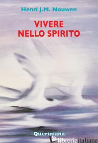 VIVERE NELLO SPIRITO - NOUWEN HENRI J.