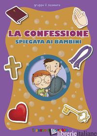 CONFESSIONE SPIEGATA AI BAMBINI (LA) - BAFFETTI BARBARA; BAFFETTI BARBARA