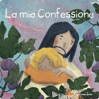 MIA CONFESSIONE (LA) - FABRIS FRANCESCA; GIGANTE SERENA