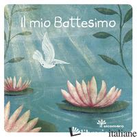 MIO BATTESIMO (IL) - GIGANTE SERENA