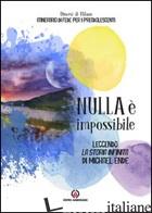 NULLA E' IMPOSSIBILE. LEGGENDO «LA STORIA INFINITA» DI MICHAEL ENDE. ITINERARIO  - PASTORALE GIOVANILE DIOCESI DI MILANO (CUR.)