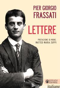 LETTERE - FRASSATI PIER GIORGIO; FRASSATI L. (CUR.)