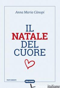 NATALE DEL CUORE (IL) - CANOPI ANNA MARIA