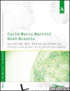 SFIDE DEL TERZO MILLENNIO. GIOVANI ALLE PRESE CON UN MONDO CHE CAMBIA (LE) - MARTINI CARLO MARIA; BIANCHI ENZO