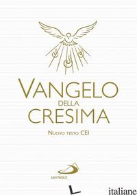 VANGELO DELLA CRESIMA - AA.VV.
