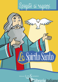 SPIRITO SANTO SPIEGATO AI RAGAZZI (LO) - AA.VV.