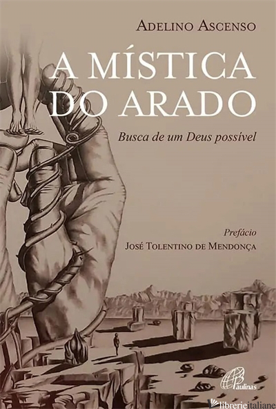 A MISTICA DO ARADO - BUSCA DE UM DEUS POSSIVEL - ASCENSO ADELINO