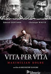 VITA PER VITA. MAXIMILIAN KOLBE. DVD - ZANUSSI MAKRZYSZTOF