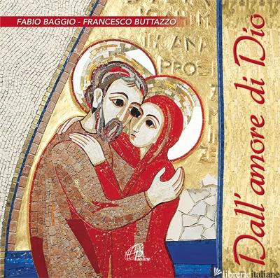 DALL'AMORE DI DIO. CANTI PER LA CELEBRAZIONE. CD-ROM - BAGGIO FABIO