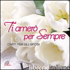 TI AMERO' PER SEMPRE. CD-ROM - AAVV