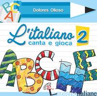 ITALIANO CANTA E GIOCA (L'). VOL. 2 - OLIOSO DOLORES
