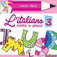 ITALIANO CANTA E GIOCA (L'). VOL. 3 - OLIOSO DOLORES