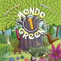 MONDO GREEN. VOL. 1 - CORRADINI SILVIA; SILLITTI CORRADO