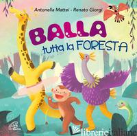 BALLA TUTTA LA FORESTA. BANS CANZONI E ATTIVITA' MOTORIA. AUDIOLIBRO. CD AUDIO - MATTEI ANTONIA; GIORGI RENATO