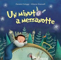 MINUTO A MEZZANOTTE. SPETTACOLO MUSICALE (UN) - COLOGGI DANIELA; GIANNELLI VITTORIO