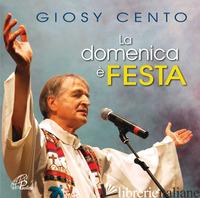 DOMENICA E' FESTA. CANTI PER LA MESSA (LA) - CENTO GIOSY; PUCCIO GREGORIO; STILLITANO FRANCESCO