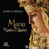 MARIA MADRE DEL SEN?OR. CD-ROM - FRISINA MARCO