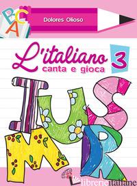 ITALIANO CANTA E GIOCA. SPARTITO (L'). VOL. 3 - OLIOSO DOLORES
