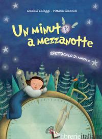 MINUTO A MEZZANOTTE. SPARTITO. SPETTACOLO MUSICALE (UN) - COLOGGI DANIELA; GIANNELLI VITTORIO