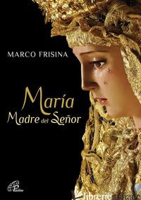 MARIA MADRE DEL SEN?OR - FRISINA MARCO