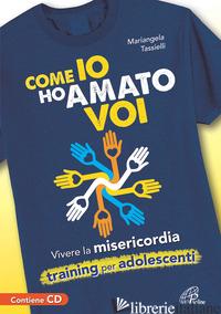 COME IO HO AMATO VOI. CD-ROM. CON CD - MARIANGELA TASSIELLI
