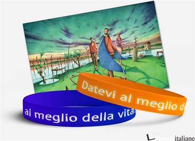 DATEVI AL MEGLIO DELLA VITA. BRACCIALETTO -