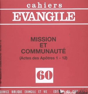 MISSION ET COMMUNAUTE (ACTES DES APOTRES 1-12) - CAHIERS EVANGILE 60 - GOURGUES MICHEL