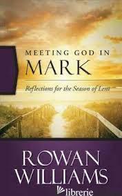 MEETING GOD IN MARK - WILLIAMS ROWAN
