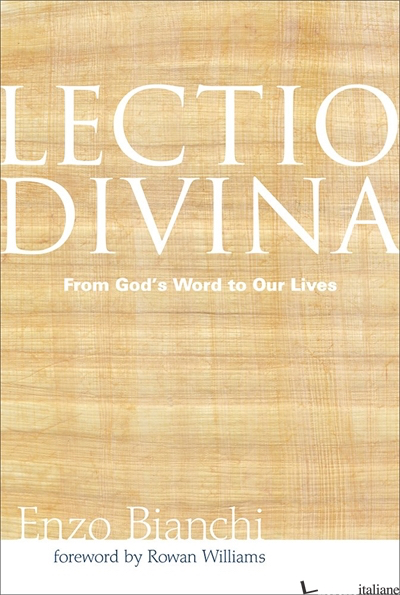 LECTIO DIVINA FROM GOD'S WORD TO OUR LIVES - BIANCHI ENZO
