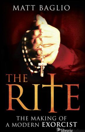 THE RITE: THE MAKING OF A MODERN EXORCIST - BAGLIO MATT