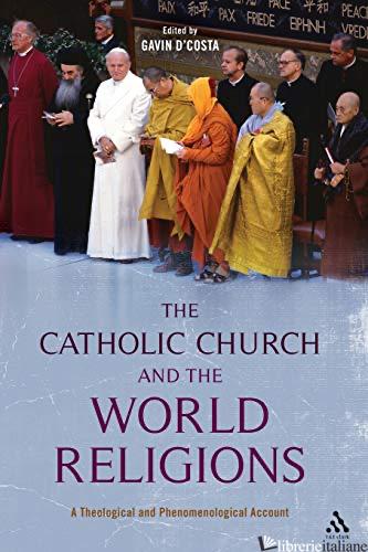 CATHOLIC CHURCH AND WORLD RELIGIONS - D'COSTA GAVIN