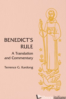 BENEDICT'S RULE: A TRANSLATION AND COMMENTARY - KARDONG TERRENCE G