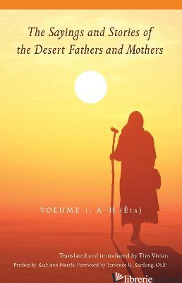 THE SAYINGS AND STORIES OF THE DESERT FATHERS AND MOTHERS VOL.1 A-H (ETA) -