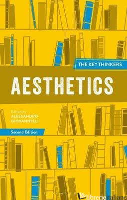 AESTHETICS: THE KEY THINKERS 2ND EDITION - GIOVANNELLI ALESSANDRO (CUR)