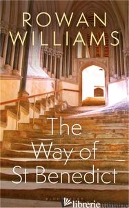 The Way of St Benedict - Rowan Williams