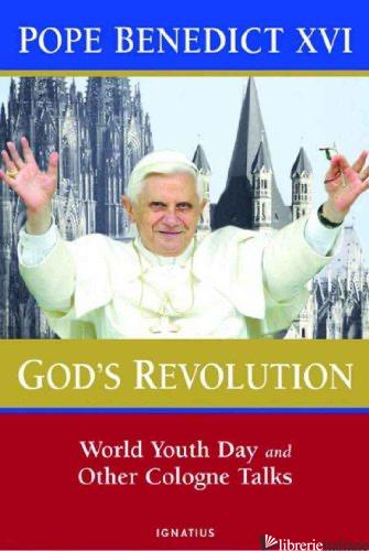 GOD'S REVOLUTION - BENEDICT XVI; BENEDETTO XVI; RATZINGER JOSEPH