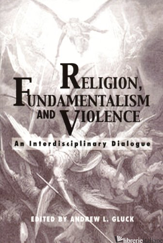RELIGION FUNDAMENTALISM AND VIOLENCE - GLUCK ANDREW L