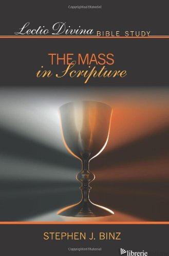 MASS IN SCRIPTURE LECTIO DIVINA  - BINZ STEPHEN