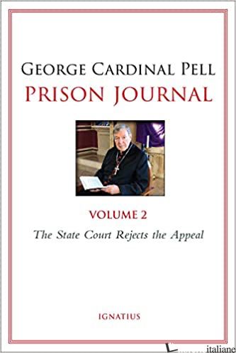 PRISON JOURNAL VOL. 2: THE STATE COURT REJECTS THE APPEAL - PELL GEORGE