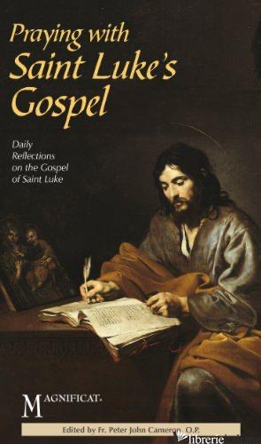 PRAYING WITH SAINT LUKE'S GOSPEL - CAMERON PETER JOHN