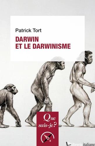 DARWIN ET LE DARWINISME - 6e édition - TORT PATRICK