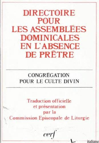 DIRECTOIRE POUR LES ASSEMBLEES DOMINICALES EN L'ABSENCE DE PRETRE - CONGREGAZIONE PER IL CULTO DIVINO